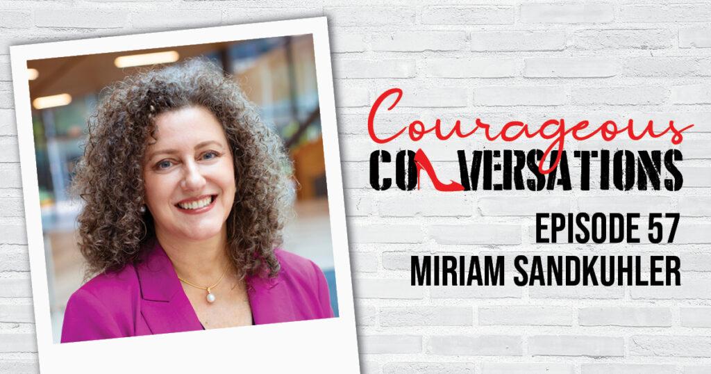 Ep 57 Miriam Sandkuhler Thumbnail