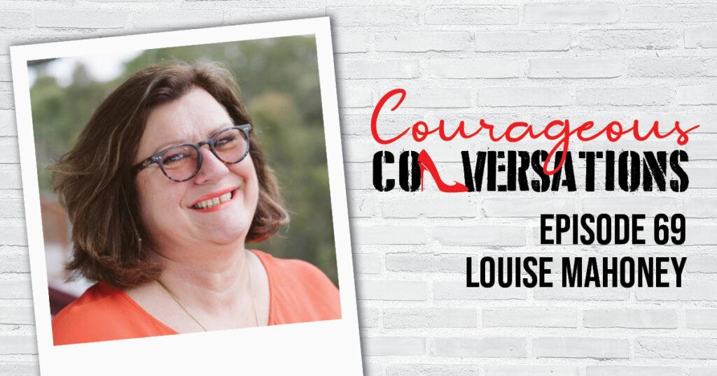 Ep 69 Louise Mahoney